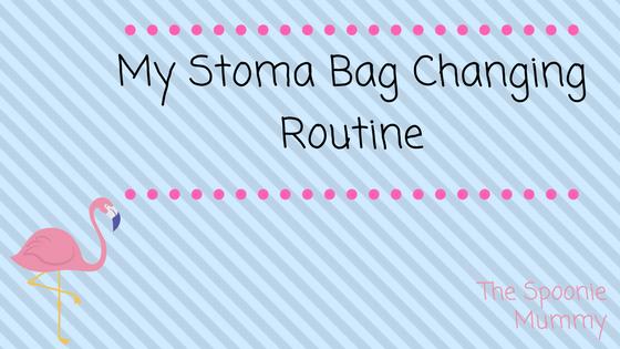 My Stoma Bag ChangingRoutine
