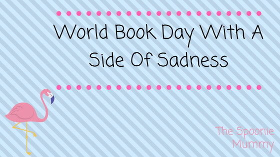 World Book Day With A Side Of Sadness