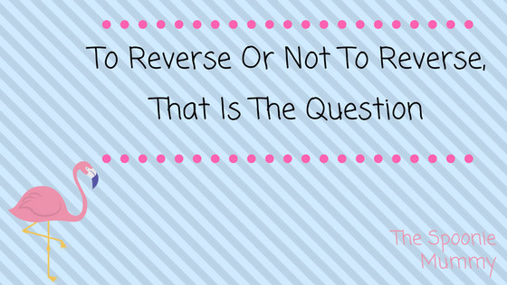 To Reverse Or Not To Reverse, That Is The Question