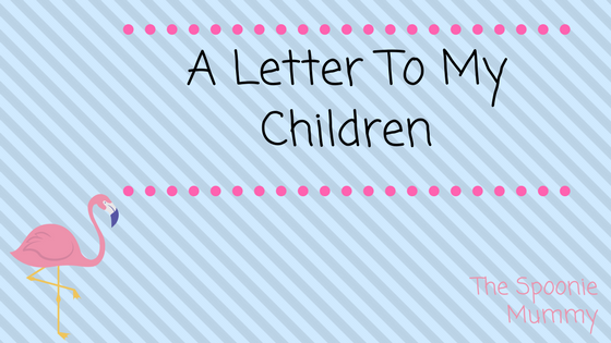 A Letter To My Children