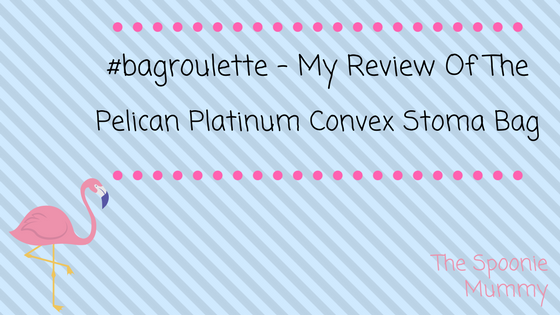 #bagroulette – My review of the Pelican Platinum Convex Stoma Bag