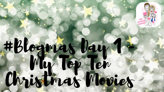 BlogMas Day 1 – Top Ten ChristmasMovies