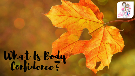What Is Body Confidence?
