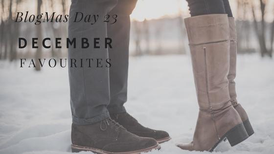 BlogMas Day 23 – DecemberFavourites