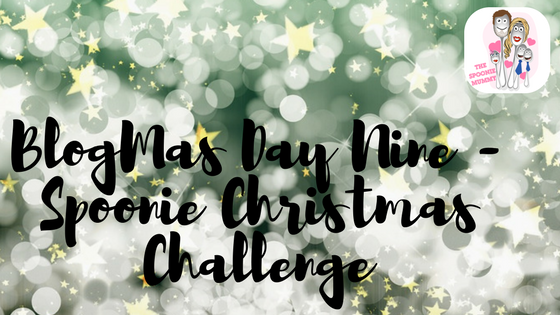 BlogMas Day Nine – Spoonie Christmas Challenge