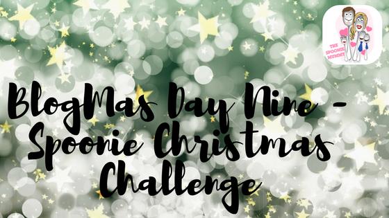 BlogMas Day Nine – Spoonie ChristmasChallenge