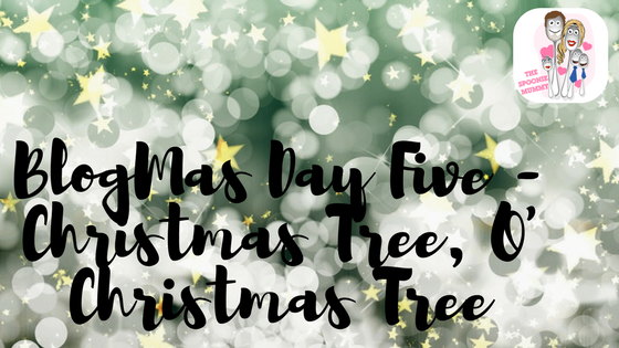 BlogMas Day Five – Christmas Tree, O' Christmas Tree