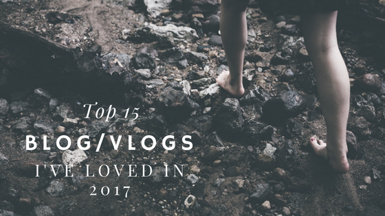 Top 15 Blogs/Vlogs I've Loved in2017