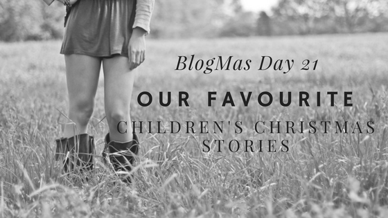 BlogMas Day Twenty One – Our Favourite Children's Christmas Stories
