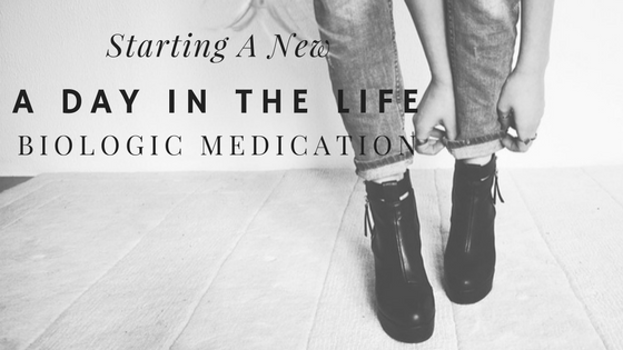 A Day In The Life – Starting A New Biologic Medication